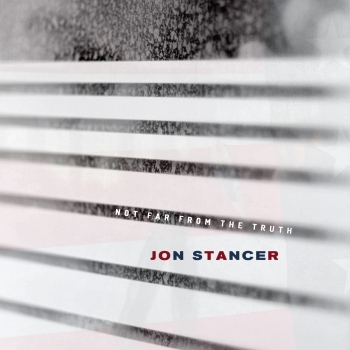 Jon Stancer-Not Far From The Truth ART