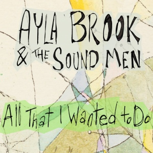 02 - FTRS1018 - Cover Image - Ayla Brook - All That I Wanted to Do - Single